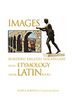 Images Building English Vocabulary with Etymology from Latin Book I