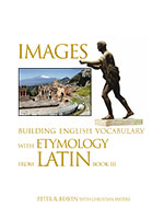 Images Building English Vocabulary with Etymology from Latin Book III